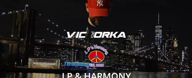 Vic iOrka @ LP & Harmony – Brooklyn